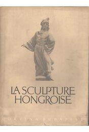 La Sculpture Hongroise - Gádor E., Pogány Ö. G. - Régikönyvek