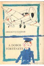 A dobos története - Gajdár Arkagyij P. - Régikönyvek