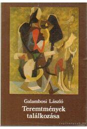 Teremtmények találkozása (dedikált) - Galambosi László - Régikönyvek