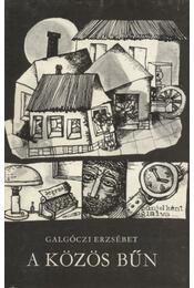 A közös bűn - Galgóczi Erzsébet - Régikönyvek