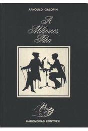 A milliomos titka - Galopin, Arnould - Régikönyvek