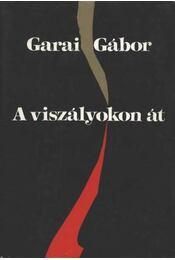A viszályokon át - Garai Gábor - Régikönyvek
