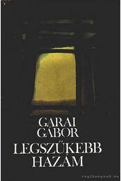 Legszűkebb hazám - Garai Gábor - Régikönyvek