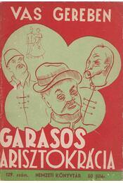 Garasos arisztokrácia - Vas Gereben - Régikönyvek
