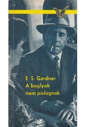 A baglyok nem pislognak - Gardner,E. S. - Régikönyvek