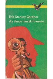 Az álmos moszkitó esete - Gardner, Erle Stanley - Régikönyvek