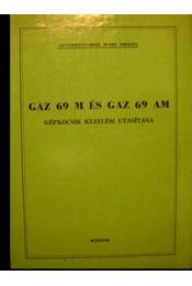 GAZ 69 M és GAZ 69 AM gépkocsik kezelési utasítása - Régikönyvek