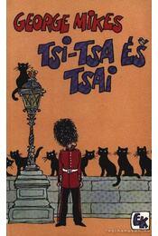 Tsi-Tsa és Tsai - George Mikes - Régikönyvek
