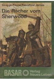 Die Rächer vom Sherwood - George Payne Rainsford James - Régikönyvek