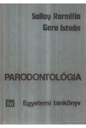 Parodontológia - Gera István, Sallay Kornélia - Régikönyvek