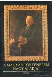 A magyar történelem nagy alakjai 10. rész - Gergely András - Régikönyvek