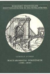 Magyarország története (1790-1918) - Gergely András - Régikönyvek