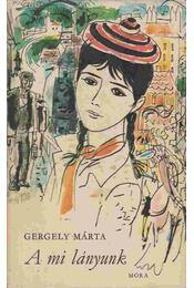 A mi lányunk - Gergely Márta - Régikönyvek