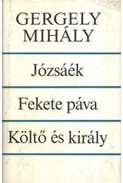 Józsáék - Fekete páva - Költő és király (dedikált) - Gergely Mihály - Régikönyvek