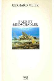 Baur et Bindschädler - Gerhard Meier - Régikönyvek
