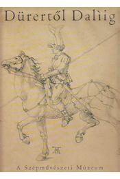 Dürertől Dalíig - Gerszi Teréz - Régikönyvek