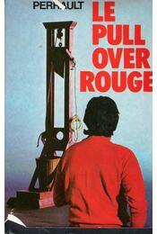 Le pull over rouge - Gilles Perrault - Régikönyvek