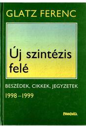Új szintézis felé (dedikált) - Glatz Ferenc - Régikönyvek
