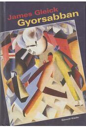 Gyorsabban - Gleick, James - Régikönyvek