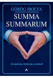 Summa Summarum - Európaiság - hitelesség - protokoll - Görög Ibolya - Régikönyvek