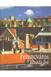 Ferencváros kétszáz éve - Götz Eszter, Orbán György - Régikönyvek