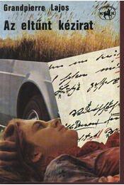 Az eltűnt kézirat - Grandpierre Lajos - Régikönyvek