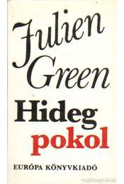 Hideg pokol - Green, Julien - Régikönyvek
