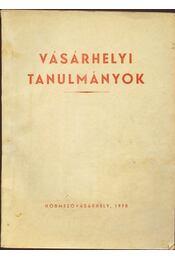Vásárhelyi tanulmányok - Grezsa Ferenc, Herczeg Mihály, Varsányi Péter, Dr. - Régikönyvek