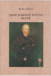 Gróf Károlyi István élete (dedikált) - Buda Attila - Régikönyvek