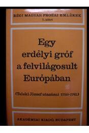 Egy erdélyi gróf a felvilágosult Európában - Régikönyvek