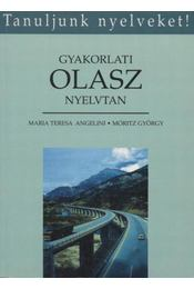 Gyakorlati olasz nyelvtan - Móritz György, Angelini, Maria Teresa - Régikönyvek