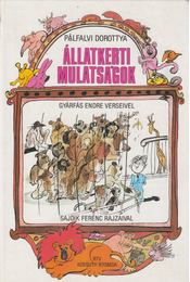 Állatkerti mulatságok - Gyárfás Endre, Pálfalvi Dorottya - Régikönyvek