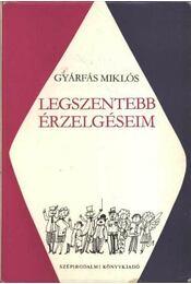 Legszentebb érzelgéseim - Gyárfás Miklós - Régikönyvek
