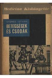 Betegségek és csodák - Gyenes István - Régikönyvek