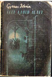 Élet a föld alatt - Gyenes István - Régikönyvek
