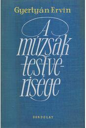A múzsák testvérisége - Gyertyán Ervin - Régikönyvek