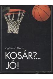 Kosár?...Jó! - Gyímesi János - Régikönyvek