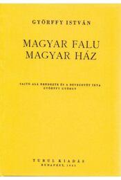 Magyar falu, magyar ház - Győrffy István - Régikönyvek