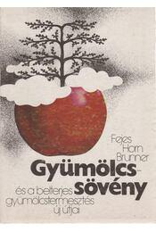 Gyümölcssövény és a belterjes gyümölcstermesztés új útjai - Régikönyvek