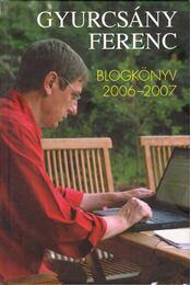 Blogkönyv 2006-2007 - Gyurcsány Ferenc - Régikönyvek