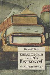 Szerkesztők és szerzők kézikönyve - Gyurgyák János - Régikönyvek