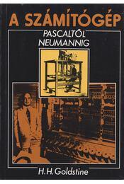 A számítógép Pascaltól Neumannig - H. H. Goldstine - Régikönyvek
