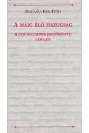 A máig élő hazugság - Hadassa Ben-Itto - Régikönyvek