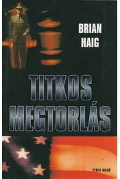 Titkos megtorlás - Haig, Brian - Régikönyvek