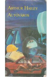 Autóváros - Hailey, Arthur - Régikönyvek
