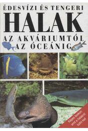 Édesvízi és tengeri halak az akváriumtól az óceánig - Régikönyvek