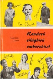 Randevú világhírű emberekkel - Hámori Tibor - Régikönyvek