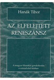 Az elfelejtett reneszánsz - Hanák Tibor - Régikönyvek