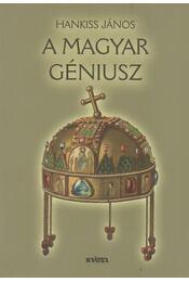 A magyar géniusz - Hankiss János - Régikönyvek