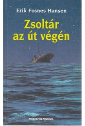Zsoltár az út végén - Hansen, Erik Fosnes - Régikönyvek